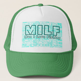 Funny Milf Man I Love Fishing Funny Trucker Hat