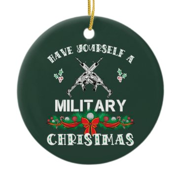 Funny Military Christmas Saying Ceramic Ornament