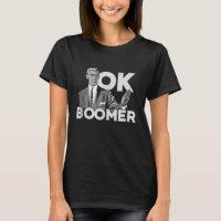 Funny Millennial OK Boomer Humor Trending Saying T-Shirt