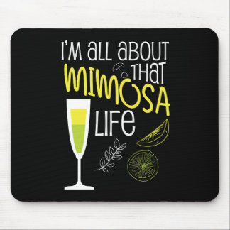Funny Mimosa Life  Day Drinking Party Gift Men Mouse Pad