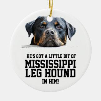 Funny Mississippi Leg Hound | Rottweiler Dog Face Ceramic Ornament