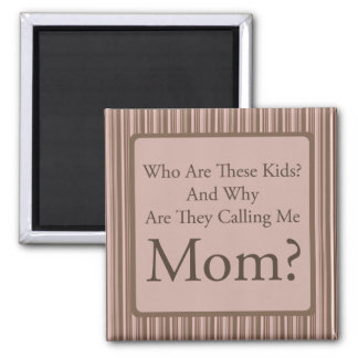 Funny Mom 2 Inch Square Magnet