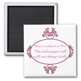 Funny mom advice on t-shirts and gifts for mom. 2 inch square magnet
