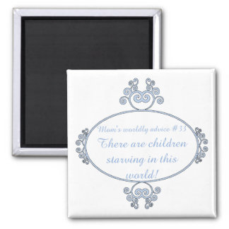 Funny mom-ism t-shirts and gifts for mom. 2 inch square magnet