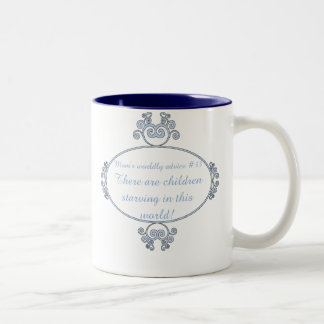 Funny mom-ism t-shirts and gifts for mom. coffee mug