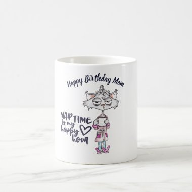 Funny MOM Nap Time Is Happy Hour- Tired Cat Coffee Mug