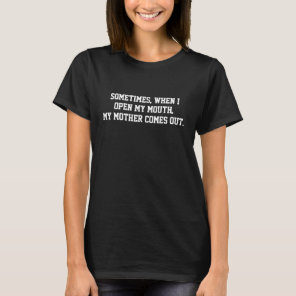 Funny Mom Quote T-Shirt