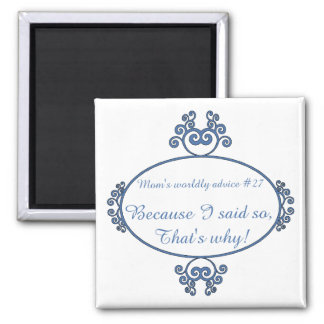 Funny mom sayings on t-shirts and gifts for her 2 inch square magnet