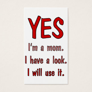 Funny Mom t-shirts: I have a look and will use it. Business Card