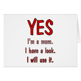 Funny Mom t-shirts: I have a look and will use it. Cards