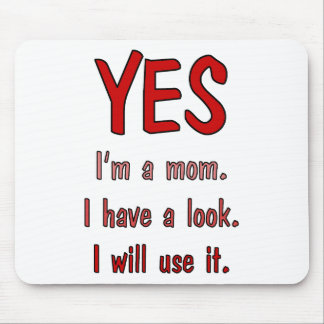Funny Mom t-shirts: I have a look and will use it. Mouse Pad