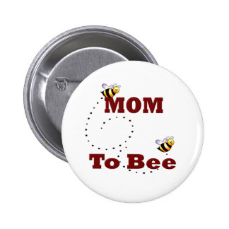 Funny Mom to Be Button