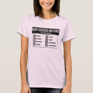 Funny Mom Vending Machine t-shirt