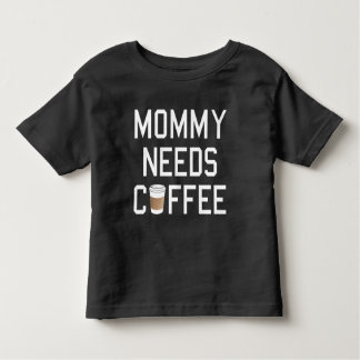 Funny - Mommy Needs Coffee Toddler T-shirt