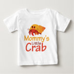 Funny Mommy's Little Crab Baby T-shirt