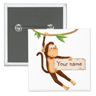 Funny monkey holding Your Text Pinback Buttons