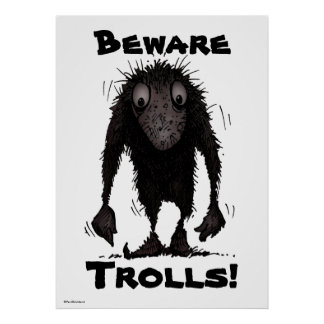 Funny Monster Troll Posters