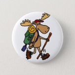 "Funny Moose Hiker Pinback Button<br><div class=""desc"">Funny moose equipped with backpack,  hiking boots,  and walking stick is hiking in the wilderness in this fun cool original art design.</div>"
