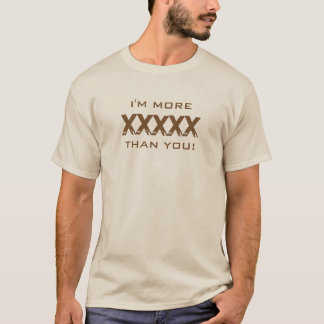 Funny More XXXXX Than You Custom Text all Colors T-Shirt