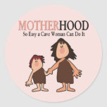 Funny Motherhood Gifts Round Stickers