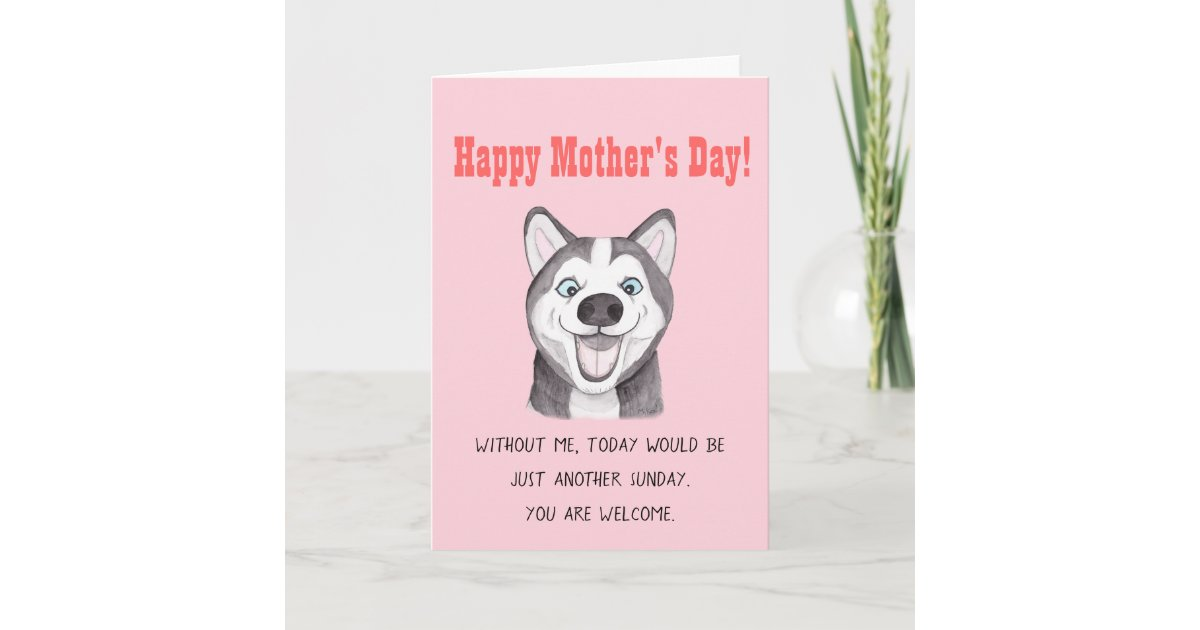 Funny Mother S Day Card Husky Dog