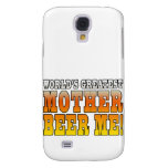 Funny Mothers Moms Worlds Greatest Mother Beer Me! Samsung Galaxy S4 Covers