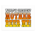 Funny Mothers Moms Worlds Greatest Mother Beer Me! Postcard