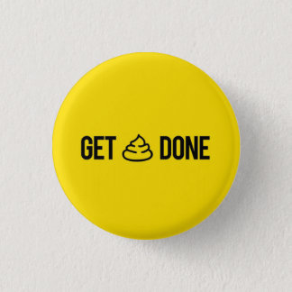 Funny Motivation - Get Stuff Done Pinback Button