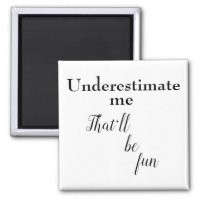 Funny motivational quotes fun sarcastic one liners magnet