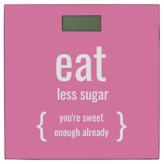 Funny motivational weight loss Eat less sugar Bathroom Scale