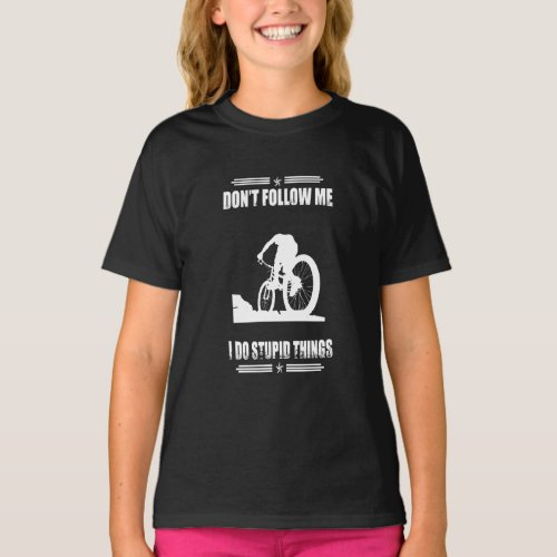 Funny Mountain Bike Quotes Biker Cyclist T_Shirt