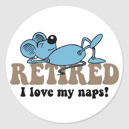 Funny mouse napping retirement classic round sticker