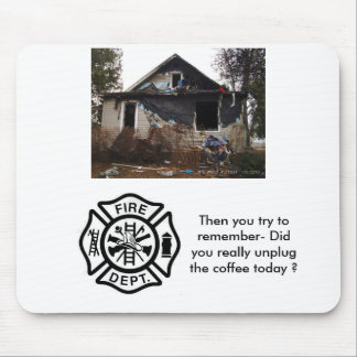 funny mouse pad, did you unplug the cooffee pot? mouse pad