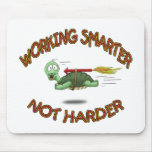 Funny Mouse Pads: Work Smarter not Harder