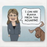 Funny mousepad: Sarah Palin Can See Russia Mouse Pad