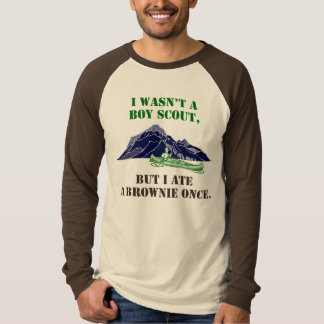 Funny Movie T-Shirt, I wasn't a boy scout..brownie Tees