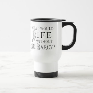 Funny Mr. Darcy Reading Quote 15 Oz Stainless Steel Travel Mug