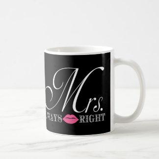 Funny Mrs. Always Right Coffee Mug