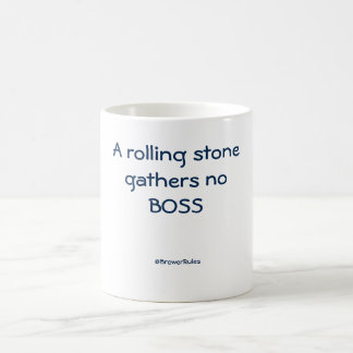 Funny mug: A rolling stone gathers no boss Coffee Mug