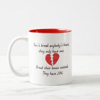 Funny Mug - Don't Break Anybody's Heart