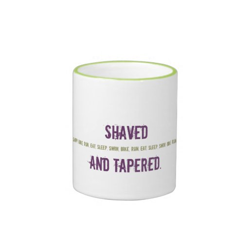 Funny Mug for Triathlete - Shaved and Tapered