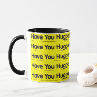 Funny Mug HAVE YOU HUGGED YOUR CHICKEN TODAY?