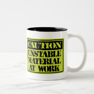 Funny Mugs: Caution Unstable Materials At Work