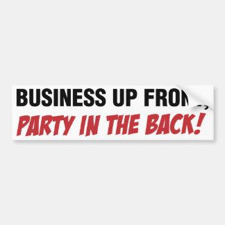 Funny Mullet Qoute, Business and Party Car Bumper Sticker