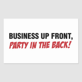 Funny Mullet Qoute, Business and Party Rectangular Sticker
