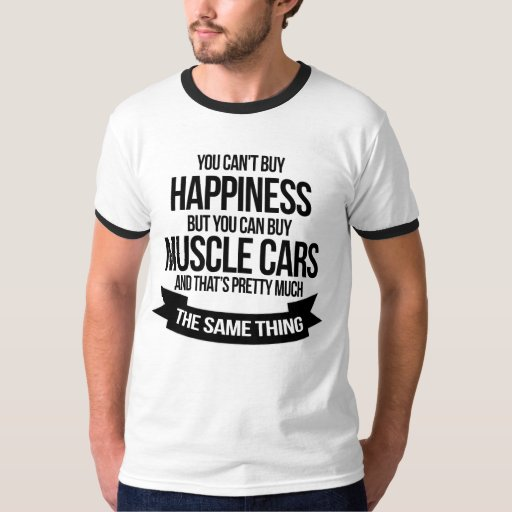 Funny Muscle Car Happiness T-Shirt