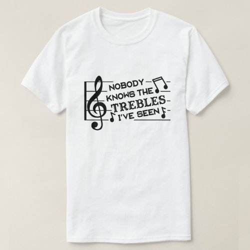 Funny Musicians Treble Joke Pun  Music Teachers T_Shirt