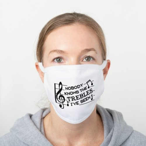 Funny Musicians Treble Joke Pun  Music Teachers White Cotton Face Mask
