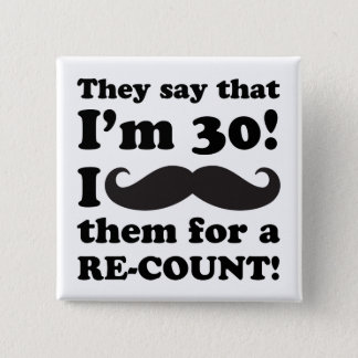Funny Mustache 30th Birthday Pinback Button