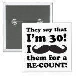 Funny Mustache 30th Birthday Pins